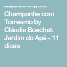 Champanhe com Torresmo by Cláudia Boechat: Jardim do Apê - 11 dicas