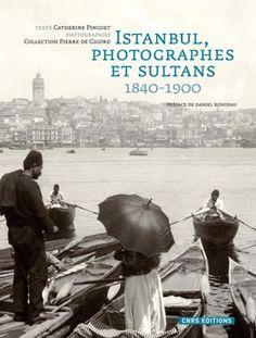Book | Istanbul, photographes et sultans, 1840-1900 | Mavi Boncuk