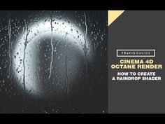 I'll show you how quick and easy it is to setup a raindrop shader in Cinema 4d. We will be rendering our scene with Octane Render.