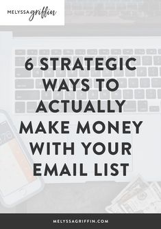 How to grow an email list and 6 easy ways to make money from it! Learn how to make money blogging with these simple selling tips. #emailmarketing, #emaillist #melyssagriffin #blogtips #