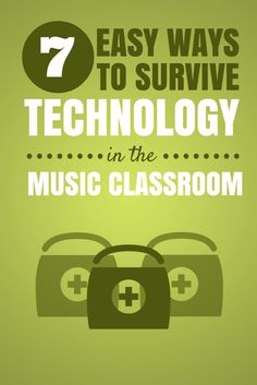 7 Easy Ways To Survive Technology in your Music Classroom! Something I know I need!!!