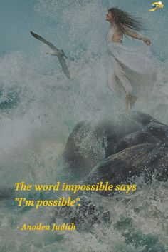 """""""The word impossible says 'I'm possible'."""" - Anodea Judith  http://theshiftnetwork.com/?utm_source=pinterest&utm_medium=social&utm_campaign=quote"""