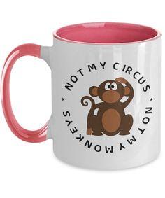 Not My Circus Not My Monkeys Mug Funny Idiom Sarcastic Gift Funny Mugs, Funny Gifts, Not My Circus, Best Deals Online, Funny Love, Idioms, Tea Mugs, Monkeys, White Ceramics