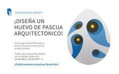 ¡Convocatoria abierta! Diseña tu Huevo de Pascua arquitectónico 2017