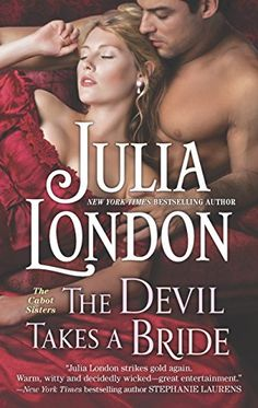 The Devil Takes a Bride (The Cabot Stepsisters) by Julia London