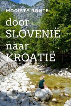 Dit is de mooiste route door Slovenië naar Kroatië. Want ook Slovenië heeft ontzettend veel moois te bieden.