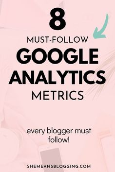 Are you using google analytics the correct way? Find out 8 must-follow google analytics metrics that should help your blog content! Click to find out how to use google analytics tool. Seo tips. blogging tips for beginners #bloggingtips #seotips #searchengineoptimization #bloggingforbeginners #blogtips #businesstips