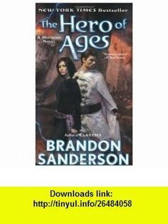 The Hero of Ages Book Three of Mistborn 1st (first) edition Text Only Brandon Sanderson ,   ,  , ASIN: B004V6QKJ4 , tutorials , pdf , ebook , torrent , downloads , rapidshare , filesonic , hotfile , megaupload , fileserve
