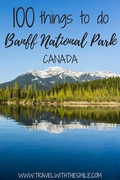 100 things to do in Banff National Park, Canada. The ultimate Banff bucketlist! | things to do in Banff | things to do in Canada | Banff National Park | Canada | Canadian Rockies | #canada #banffnationalpark #canadianrockies #adventuretravel