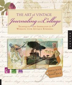 The art of vintage journaling and collage mixed media