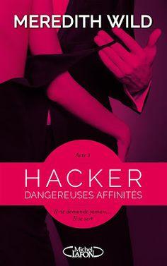 Les Reines de la Nuit: Hacker - acte 1 Dangereuses affinités de Meredith ...
