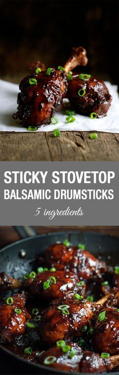 Sticky Stove Top Balsamic Chicken Drumsticks - 5 ingredients, made from scratch, less than 5 minutes of active effort. So easy, made on the stove!