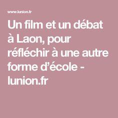 Un film et un débat à Laon, pour réfléchir à une autre forme d'école - lunion.fr