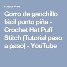 Gorro de ganchillo fácil punto piña - Crochet Hat Puff Stitch (Tutorial paso a paso) - YouTube