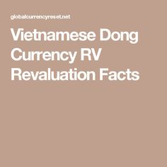 Vietnamese Dong Currency Rv Revaluation Facts Motorhome