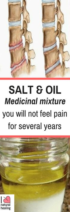 SALT and OIL: Medicinal mixture… you will not feel pain for several years - I Love Natural Healing Natural Home Remedies, Natural Healing, Herbal Remedies, Health Remedies, Natural Oil, Natural Medicine, Herbal Medicine, Natural Cure For Arthritis, Arthritis Remedies