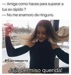 Nunca me he enamorado 😉 Funny Quotes, Funny Memes, Digital Art Girl, Best Friends Forever, Man Humor, Best Memes, Bff, Diva, Spanish