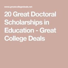 20 Great Doctoral Scholarships in Education - Great College Deals