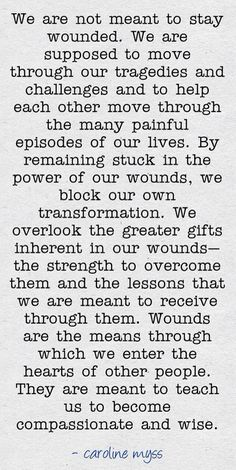 We are not meant to stay wounded.