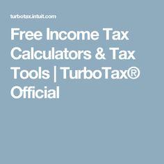 Free Income Tax Calculators & Tax Tools | TurboTax® Official