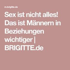 Sex ist nicht alles! Das ist Männern in Beziehungen wichtiger | BRIGITTE.de