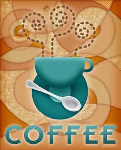 Coffee - want a print of this for my kitchen - colors are perfect