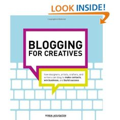 Blogging for Creatives by Robin Houghton - looks like a great read!
