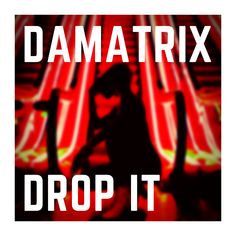 Cover art from 'Drop It' EP by DAMATRIX. #FreeDownload #freemusic #coverart #coverartwork #music #electronicmusic #dropit #DAMATRIX Top Banana, Electronic Music, Cover Art, Have Fun, Told You So, Neon Signs, Drop, Album, Track