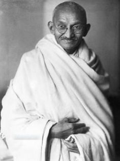 Mahatma Gandhi 'First they ignore you, then they ridicule you, then they fight you, then you win.'