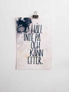 Håll inte på och känn efter - A4 Great Words, Wise Words, Let's Make Art, Letter Board, Letters, Text Types, Different Quotes, Good Advice, Revenge