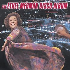 "i own. Why? she did a Disco ""Tomorrow"". Google Image Result for http://images.uulyrics.com/cover/e/ethel-merman/album-ethel-merman-disco-album.jpg"