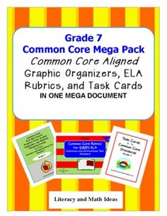 Grade 7 Common Core Mega Pack, A Common Core aligned Rubric for every Literature and Informational Text Standard, Two or More Task Cards for Each Literature and Informational Text Standard, PLUS Common Core Graphic Organizers for EVERY Literature and Informational Text Standard. This makes the transition to Common Core much easier!!!$