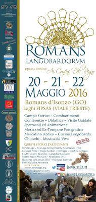 "Italia Medievale: ""Romans Langobardorum"" IV Edizione a Romans d'Isonzo (GO)"