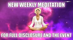 NEW WEEKLY EVENT MEDITATION FOR FULL DISCLOSURE AND THE EVENT (COBRA - P...
