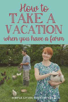 Have you been afraid to start a homestead because you think you will be stuck at home? How to hire help for your homestead so you can vacation when you farm Container Gardening, Gardening Tips, Organic Gardening, Vegetable Gardening, Sustainable Gardening, Backyard Farming, Chickens Backyard, Baby Chickens, Goat Shelter