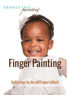 Productive Parenting: Preschool Activities - Finger Painting - Late Infant Activities
