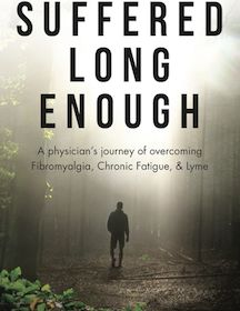 """Suffered Long Enough What happens when a mainstream doctor gets ME/CFS/Fibro/Lyme disease? This.  """"Dr Rawls went through the usual hoops with mainstream medicine and tried out various drugs to help ease his symptoms, but he became frustrated with the mainstream's lack of interest in finding the root cause of his poor health and decided to embark on his own journey of discovery with the aim of not only healing himself, but helping others to heal from chronic fatiguing conditions."""""""
