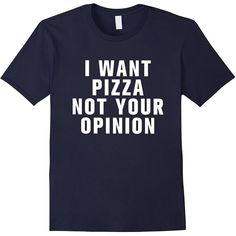 I want pizza not your opinion t-shirt (£14) ❤ liked on Polyvore featuring tops, t-shirts, shirts, tee-shirt, t shirt and shirt top