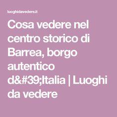 Cosa vedere nel centro storico di Barrea, borgo autentico d'Italia   Luoghi da vedere