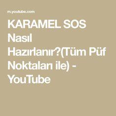 KARAMEL SOS Nasıl Hazırlanır?(Tüm Püf Noktaları ile) - YouTube You Youtube, Math Equations