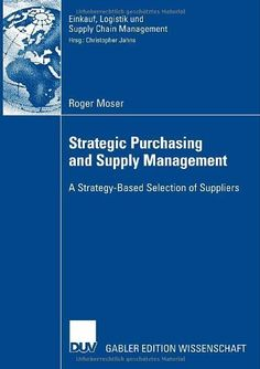 Strategic Purchasing and Supply Management: A Strategy-Based Selection of Suppliers (Einkauf, Logistik und Supply Chain Management) by Prof. Dr. Christopher Jahns, http://www.amazon.co.uk/dp/3835006584/ref=cm_sw_r_pi_dp_tMEXqb17F0WDG