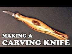 Making A Carving Knife - YouTube