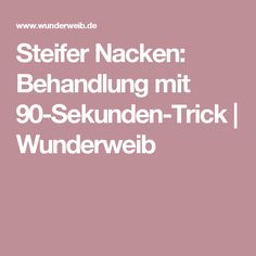 Steifer Nacken: Behandlung mit 90-Sekunden-Trick   Wunderweib Reiki, Pilates, Health Fitness, Yoga, Workout, Healthy, Tips, Points, Origins