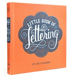 Little Book of Lettering cover hand-lettered by Mary Kate McDevitt for Chronicle Books; art directed by Eloise Leigh