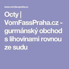 Octy | VomFassPraha.cz - gurmánský obchod s lihovinami rovnou ze sudu