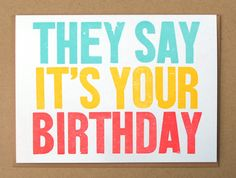 They Say It's Your Birthday Letterpress Card by maconyork on Etsy, $4.00