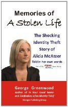 Memories of a Stolen Life: The Shocking Identity Theft Story of Alicia McAteer Best Identity Theft Protection, Jaycee Dugard, A Stolen Life, Ielts Writing Task 2, Modest Proposal, Glenn Greenwald, Identity Thief, Environmental Justice