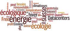Free cooling, ou comment au travers d'un tag cloud les suisses rendent les Datacenters écologiques.
