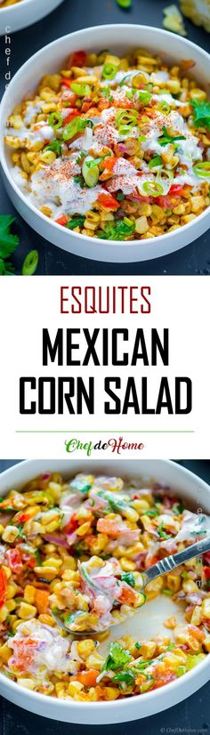 Mexican Corn Salad  - Esquites Recipe. Great topping for meat tacos, or side for BBQ dinner. This refreshing salad is sweet, spicy and smokey. #cornsalad #corn #mexican #chefdehome
