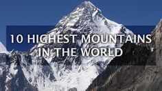 10 Highest Mountains in the World along with Mount Everest - Top 10 List